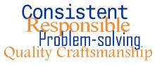 consistent responsible, quality craftsmans
